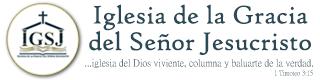 IGSJ – Iglesia de la Gracia del Señor Jesucristo